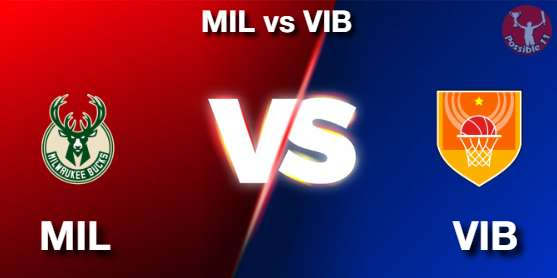 MIL vs VIB NBA Matcch Previews