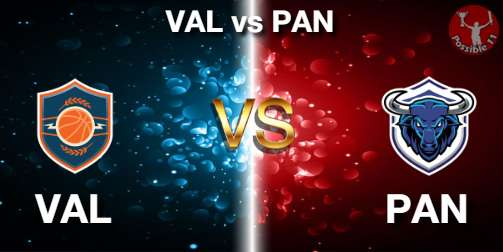 VAL vs PAN NBA Matcch Previews