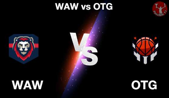 WAW vs OTG NBA Matcch Previews
