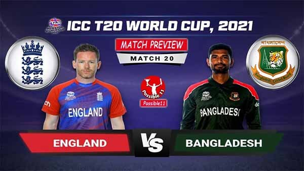 ENG vs BAN Match Preview, Today Match Prediction T20 World Cup 2021